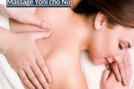 Massage Yoni nữ mang lại nhiều lợi ích về mặt chăn gối và sức khỏe